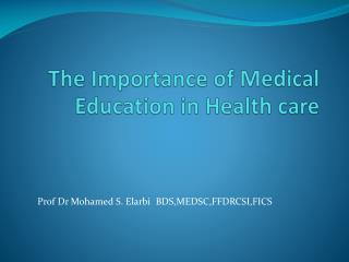 The Importance of Medical Education in Health care