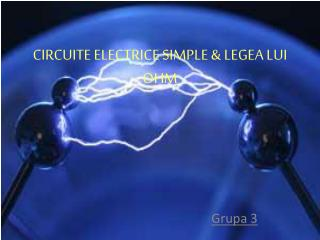 CIRCUITE ELECTRICE SIMPLE & LEGEA LUI OHM