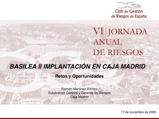 BASILEA II IMPLANTACIÓN EN CAJA MADRID