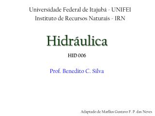Hidráulica HID 006 Prof. Benedito C. Silva