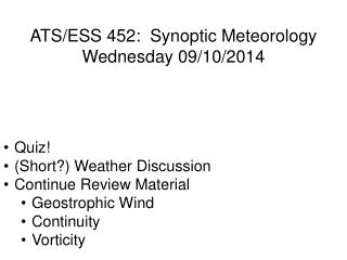 ATS/ESS 452:  Synoptic Meteorology Wednesday  09/10/2014