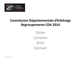Commission  Départementale  d'Arbitrage Regroupements CDA 2014
