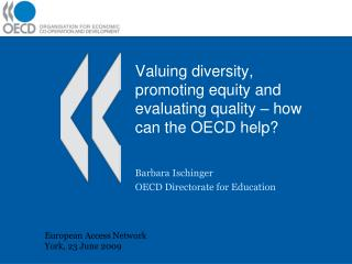 Valuing diversity, promoting equity and evaluating quality – how can the OECD help?