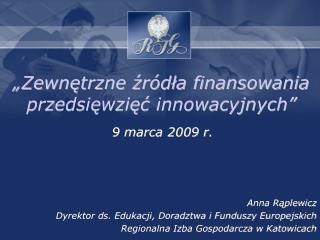 """""""Zewnętrzne źródła finansowania przedsięwzięć innowacyjnych"""""""
