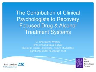 The Contribution of Clinical Psychologists to Recovery Focused Drug & Alcohol Treatment Systems