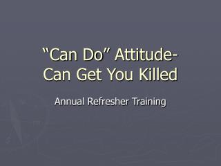 """Can Do"" Attitude- Can Get You Killed"