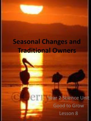 Seasonal Changes and Traditional Owners