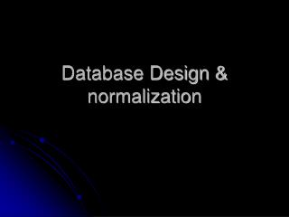 Database Design & normalization