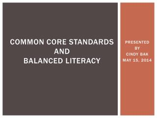Common Core Standards AND  Balanced Literacy