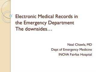 Electronic Medical Records in the Emergency Department The downsides…