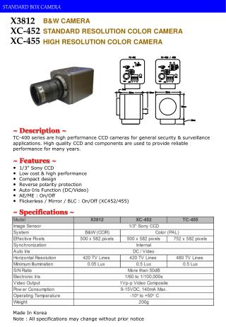 "1/3"" Sony CCD    Low cost & high performance   Compact design   Reverse polarity protection"