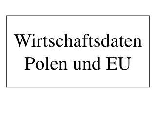Wirtschaftsdaten Polen und EU