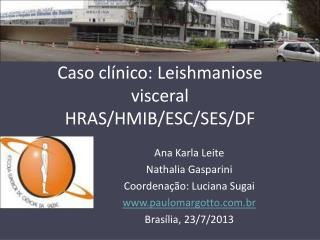 Caso clínico: Leishmaniose visceral HRAS/HMIB/ESC/SES/DF