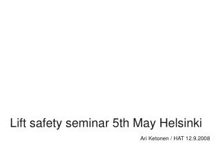 Lift safety seminar 5th May Helsinki
