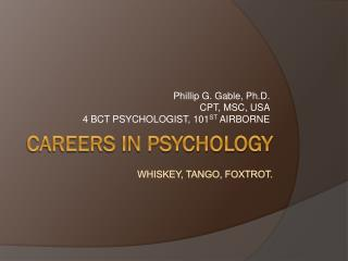 Careers in psychology whiskey, tango, foxtrot.