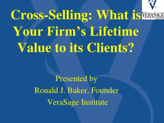 Cross-Selling: What is Your Firm's Lifetime Value to its Clients?