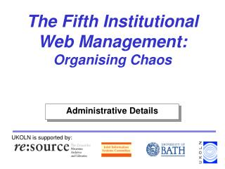 The Fifth Institutional Web Management: Organising Chaos