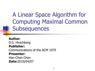 A Linear Space Algorithm for Computing Maximal Common Subsequences
