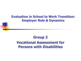 Evaluation in School to Work Transition: Employer Role & Dynamics