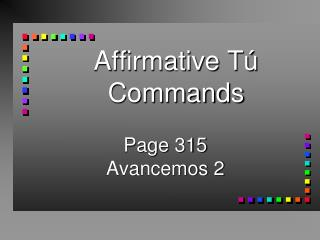 Affirmative T  Commands