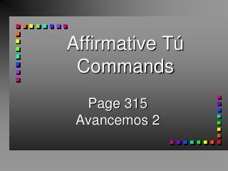 Affirmative T  Commands