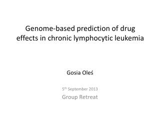 Genome-based prediction of drug effects in chronic lymphocytic leukemia