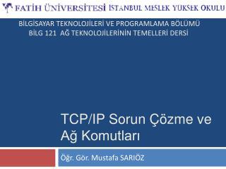 TCP/IP Sorun Çözme ve Ağ Komutları