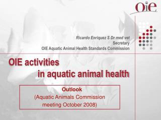 OIE activities               in aquatic animal health