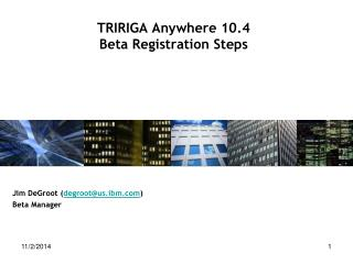 TRIRIGA Anywhere 10.4  Beta Registration Steps