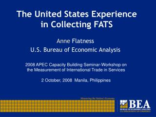 The United States Experience in Collecting FATS