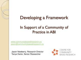 Developing a Framework  In Support of a Community of  Practice in ABI