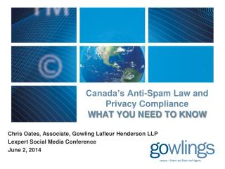Canada's Anti-Spam Law and Privacy Compliance   WHAT YOU NEED TO KNOW