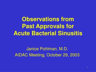 Observations from Past Approvals for Acute Bacterial Sinusitis