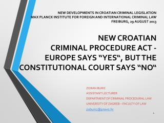 ZORAN BURIC ASSISTANT LECTURER DEPARTMENT OF CRIMINAL PROCEDURAL LAW