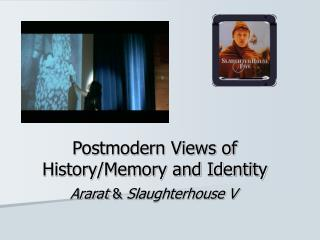 Postmodern Views of History/Memory and Identity