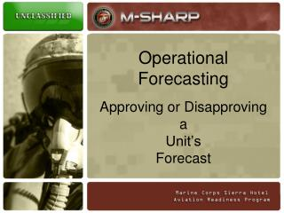 Operational Forecasting  Approving or Disapproving a Unit s Forecast