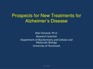 Prospects for New Treatments for Alzheimer's Disease