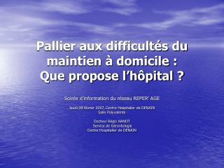 Pallier aux difficultés du maintien à domicile : Que propose l'hôpital ?