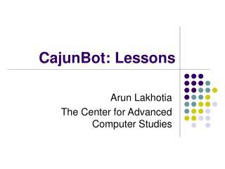 CajunBot: Lessons