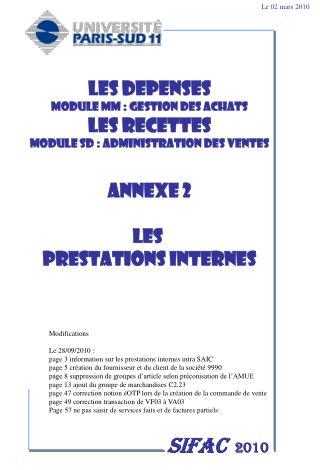 LES DEPENSES MODULE MM : GESTION DES ACHATS Les recettes MODULE SD : ADMINISTRATION DES VENTES   Annexe 2  LES  PRESTATI