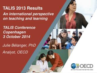 TALIS 2013 Results An international perspective on teaching and learning TALIS Conference