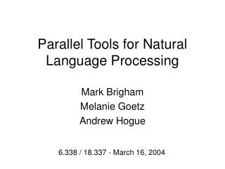 Parallel Tools for Natural Language Processing