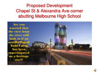 Proposed Development  Chapel St & Alexandra Ave corner abutting Melbourne High School