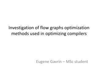 Investigation of flow graphs optimization methods used in optimizing compilers
