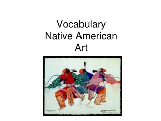 Vocabulary  Native American Art