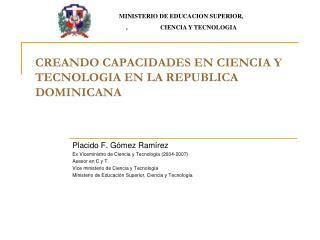 CREANDO CAPACIDADES EN CIENCIA Y TECNOLOGIA EN LA REPUBLICA DOMINICANA
