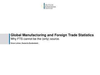 Global Manufactoring and Foreign Trade Statistics