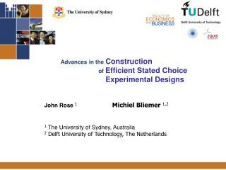 John Rose  1 Michiel Bliemer 1,2 1  The University of Sydney, Australia