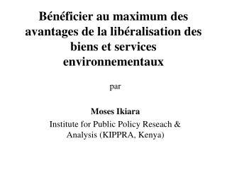B n ficier au maximum des avantages de la lib ralisation des biens et services environnementaux