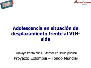 Adolescencia en situación de desplazamiento frente al VIH-sida
